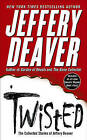 Twisted: The Collected Stories of Jeffery Deaver by Jeffery Deaver (Paperback / softback)