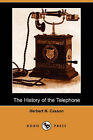 The History of the Telephone (Dodo Press) by Herbert Newton Casson (Paperback / softback, 2006)