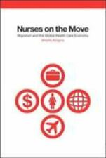 The Culture and Politics of Health Care Work: Nurses on the Move : Migration...