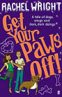 Get Your Paws Off! by Rachel Wright (Paperback, 2008)