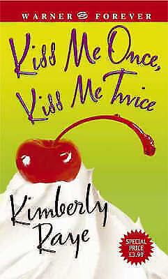 Kiss Me Once, Kiss Me Twice, Raye, Kimberly, New Book