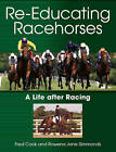 Re-Educating Racehorses: A Life After Racing by Rowena Jane Simmonds, Fred Cook (Paperback, 2012)