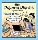 Pajama Diaries: Having It All... and No Time to Do It by Terri Libenson (Paperback / softback, 2013)