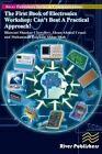 The First Book of Electronics Workshop: Can't Beat a Practical Approach! by Ahsan Ahmed Ursani, Bhawani Shankar Chowdhry, Muhammad Zaigham Abbas Shah (Paperback / softback, 2014)