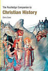 The Routledge Companion to Christian History by Chris Cook (Paperback, 2007)