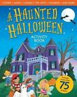 A Haunted Halloween Activity Book by Editors (Paperback / softback, 2014)