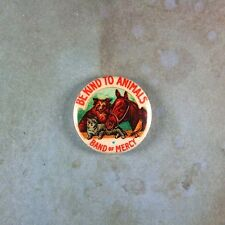 """Vintage Style  Promotional  Pinback Button  1""""  Be Kind To Animals Cat Dog Horse"""