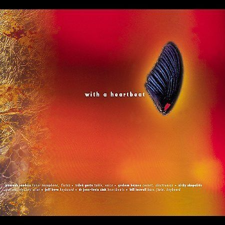 With a Heartbeat by Pharoah Sanders (CD, Apr-2003, Evolver) for ...