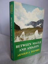 Between Maule and Amazon by Arnold J Toynbee HB DJ 1967 Illustrated