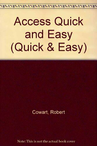 Microsoft Access 2 Quick & Easy By Robert Cowart