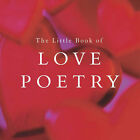 The Little Book of Love Poetry by Summersdale Publishers (Hardback, 2004)