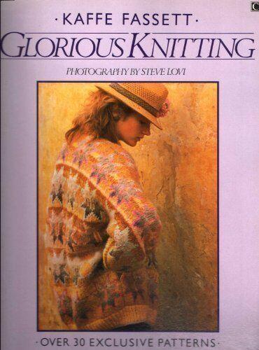 Glorious Knitting By Kaffe Fassett. 9780712614337