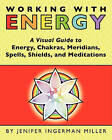 Working with Energy: A Visual Guide to Energy, Chakras, Meridians, Spells, Shields & Meditations by Jenifer Ingerman Miller (Paperback / softback, 2010)
