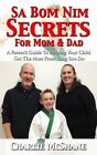 Sa Bom Nim Secrets for Mom & Dad  : A Parent's Guide to Helping Your Child Get the Most from Tang Soo Do by Charlie McShane (Paperback / softback, 2013)