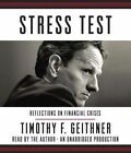 Stress Test: Reflections on Financial Crises by Timothy F Geithner (CD-Audio, 2014)