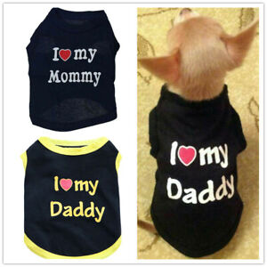Dog-Shirt-Size-Small-Medium-XS-Pet-Puppy-Clothes-Clothing-I-LOVE-MY-DADDY-MOMMY