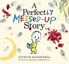 A Perfectly Messed-Up Story by Patrick McDonnell (Hardback, 2014)