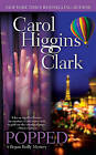 Popped: A Regan Reilly Mystery by Carol Higgins Clark (Paperback, 2004)