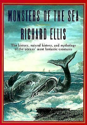 Monsters Of The Sea: The History, Natural History, and Mythology of the Oceans'