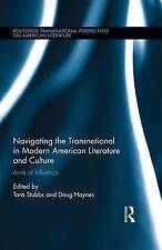 Navigating the Transnational in Modern American Literature and Culture: Axes...