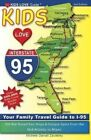 Kids Love I-95, 2nd Edition: Your Family Travel Guide to I-95. 500 Kid-Tested Fun Stops & Unique Spots from the Mid-Atlantic to Miami by Michele Darrall Zavatsky (Paperback / softback, 2014)