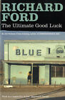 The Ultimate Good Luck by Richard Ford (Paperback, 2006)