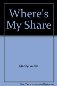 Where-039-s-My-Share-Valerie-Greeley