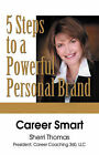 Career Smart: Five Steps to a Powerful Personal Brand by Sherri Thomas (Hardback, 2007)