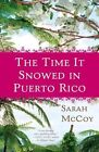 The Time It Snowed in Puerto Rico by Sarah McCoy (Paperback / softback)