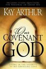 Our Covenant God: Living in the Security of His Unfailing Love by Kay Arthur (Paperback, 2001)