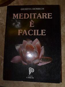 DEMBECH - MEDITARE E' FACILE - ED:L'ARIETE - ANNO:1999  (QM)