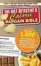 The Diet Detective's Calorie Bargain Bible: More than 1,000 Calorie Bargains in