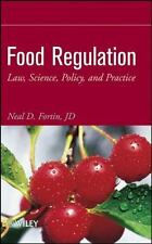 Food Regulation : Law, Science, Policy, and Practice by Neal D. Fortin (2009, Ha