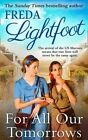 For All Our Tomorrows by Freda Lightfoot (Paperback, 2015)