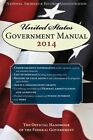 United States Government Manual: The Official Handbook of the Federal Government: 2014 by National Archives & Records Administration (Paperback, 2014)
