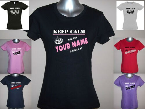 PERSONALISED CUSTOM LADIES T-SHIRT HANDLE IT KEEP CALM AND LET Your Text//Name