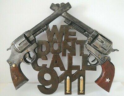 We Don T Call 911 Double Pistol Gun