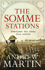 The Somme Stations by Andrew Martin (Hardback, 2011)