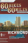 60 Hikes Within 60 Miles: Richmond: Including Petersburg, Williamsburg, and Fredericksburg by Nathan Lott (Paperback, 2010)
