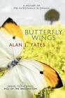 Butterfly Wings: A History of the Yates Family in Canada and a Sequel to the Novel  Figs Of The Imagination. by Alan J. Yates (Paperback, 2010)