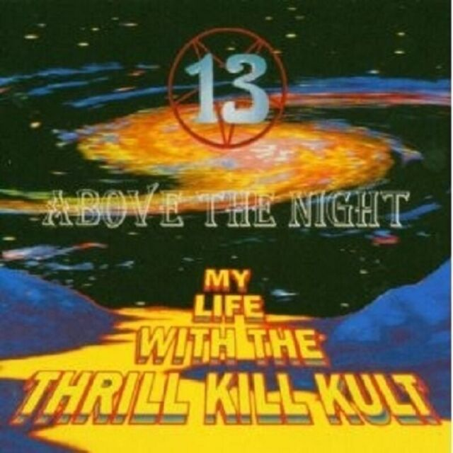 MY LIFE WITH THE THRILL KILL KULT-13 ABOVE THE...CD NEU