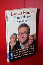 Laurent Ruquier JE NE VAIS PAS ME GÊNER (pocket N° 1162)