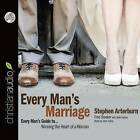 Every Man's Marriage: An Every Man's Guide to Winning the Heart of a Woman by Stephen Arterburn (CD-Audio, 2015)