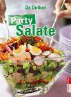 Party Salate von Dr.Oetker (2013, Gebundene Ausgabe)