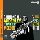 Things Are Getting Better (Ojc Remasters) von Cannonball Adderley,Milt Jackson (2013)