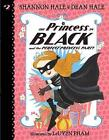 The Princess in Black and the Perfect Princess Party by Dean Hale, Shannon Hale (Paperback, 2016)