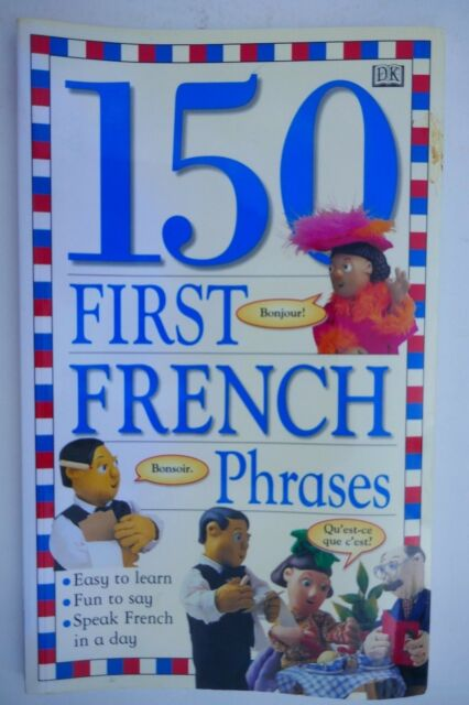 150 First French Phrases, (Dorling Kindersley Pb) Angela Wilkes, UNREAD, MINT