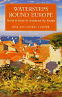 Watersteps Round Europe: Greece to England by Barge by Laurel Cooper, Bill Cooper (Paperback, 1996)