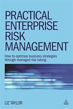 Practical Enterprise Risk Management : How to Optimize Business Strategies...