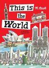This is the World: A Global Treasury by Miroslav Sasek (Hardback, 2014)